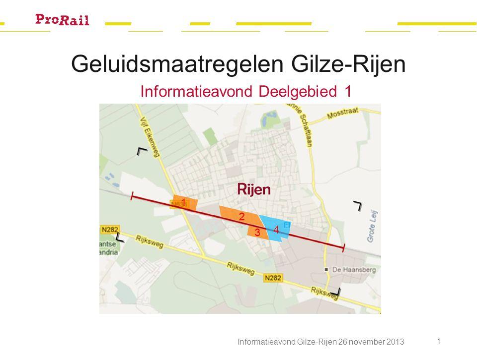 Informatieavond Gilze-Rijen 26 november 2013 1 Geluidsmaatregelen Gilze-Rijen Informatieavond Deelgebied 1