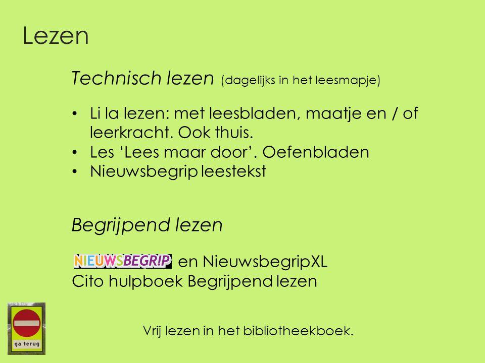 Technisch lezen (dagelijks in het leesmapje) Li la lezen: met leesbladen, maatje en / of leerkracht. Ook thuis. Les 'Lees maar door'. Oefenbladen Nieu