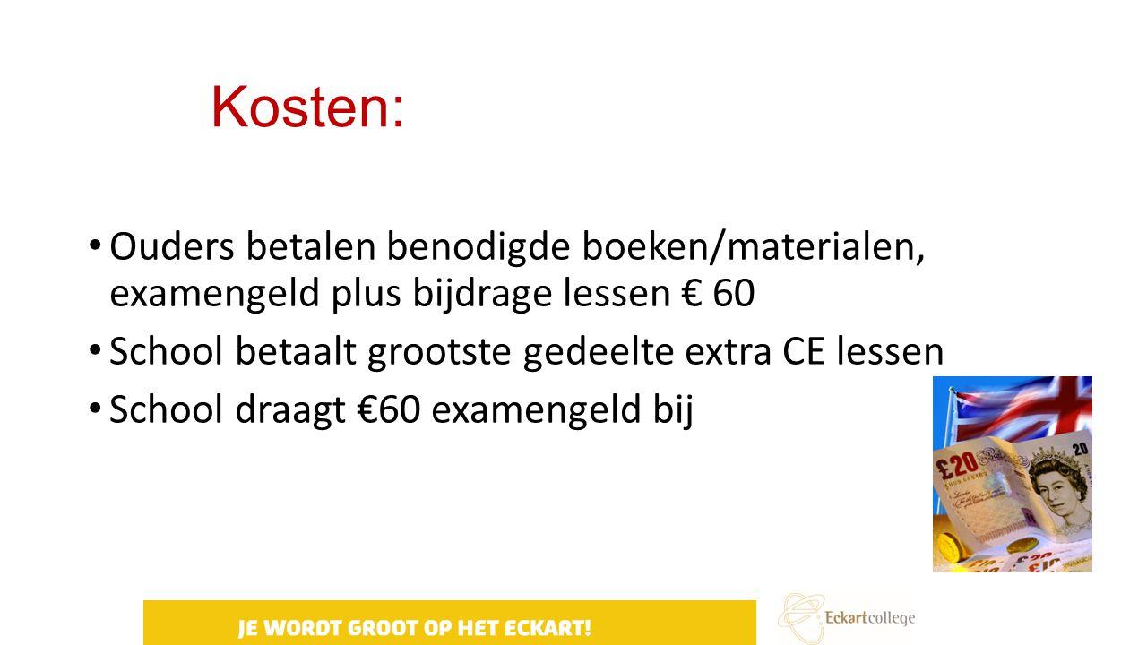 Kosten: Ouders betalen benodigde boeken/materialen, examengeld plus bijdrage lessen € 60 School betaalt grootste gedeelte extra CE lessen School draag