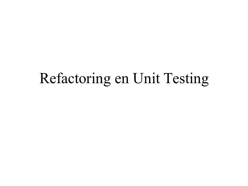 Refactoring en Unit Testing