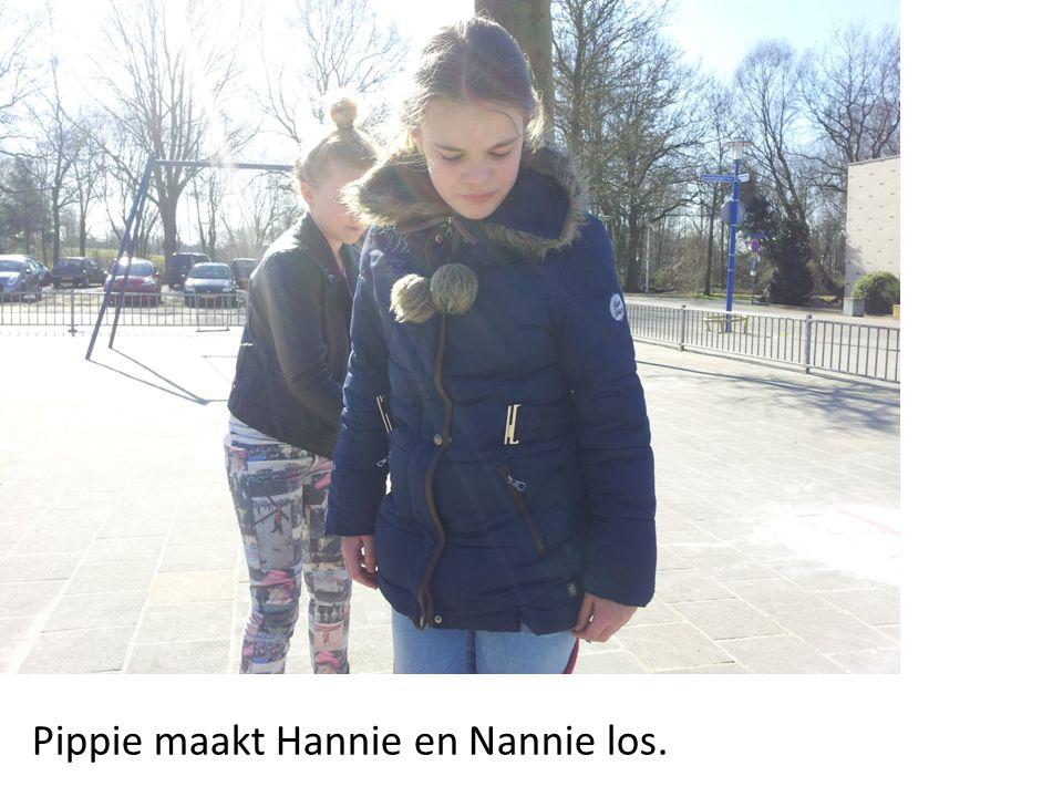 Pippie maakt Hannie en Nannie los.