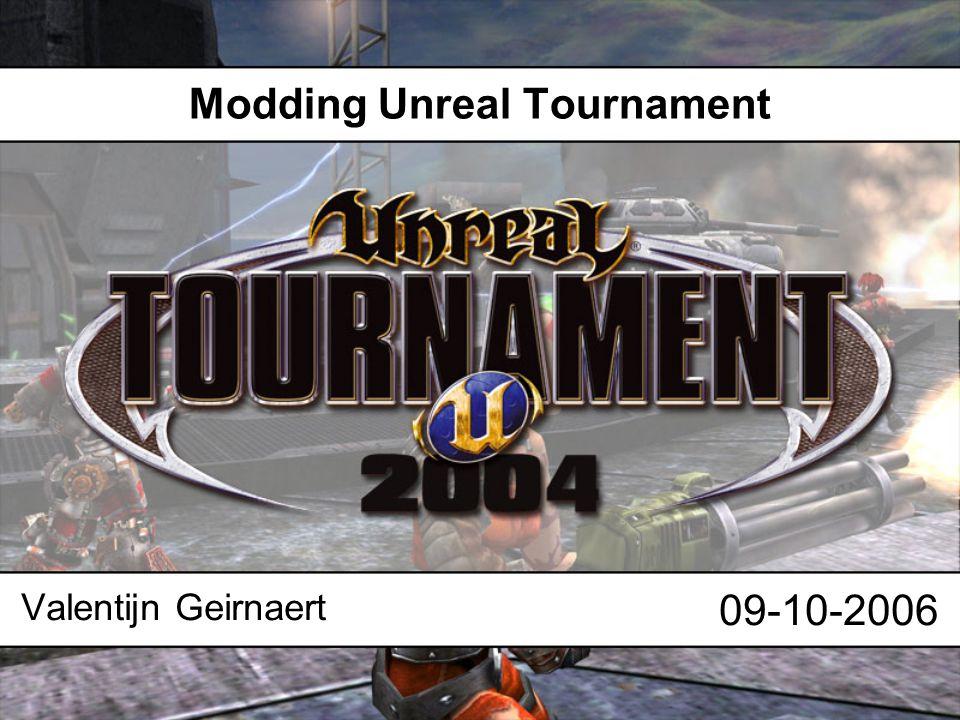 In deze presentatie: Unreal Tournament 2004 & Modding Level Editing Unrealscript: Mutators en Mods Overige Vragen