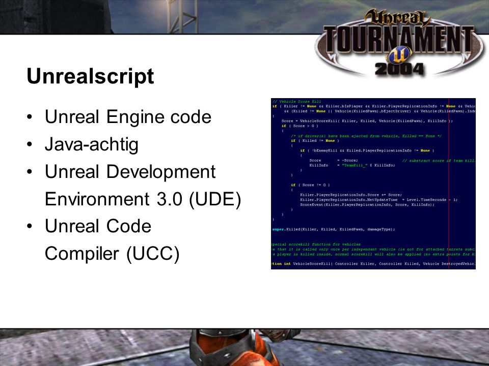 Unrealscript Unreal Engine code Java-achtig Unreal Development Environment 3.0 (UDE) Unreal Code Compiler (UCC)