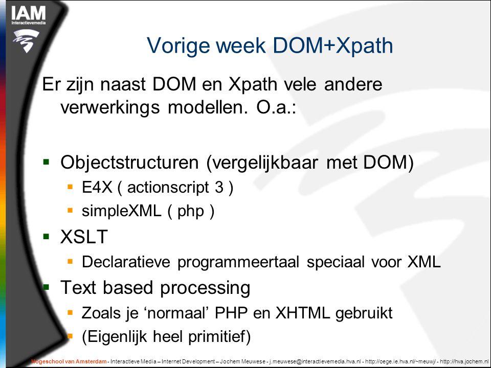 Vorige week DOM+Xpath Er zijn naast DOM en Xpath vele andere verwerkings modellen.