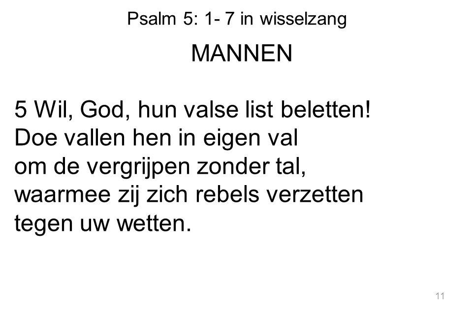 Psalm 5: 1- 7 in wisselzang MANNEN 5 Wil, God, hun valse list beletten.