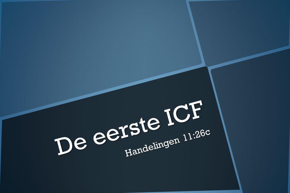 De eerste ICF Handelingen 11:26c