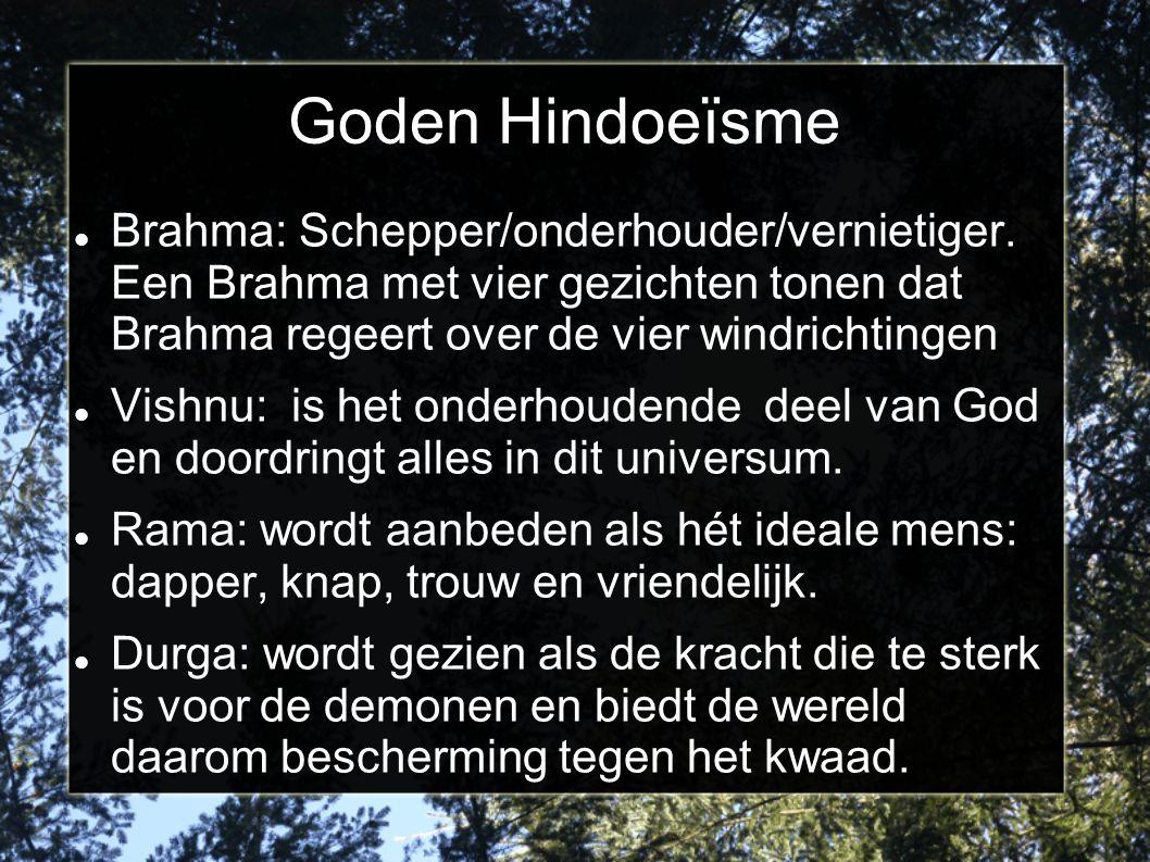 Goden Hindoeïsme Brahma: Schepper/onderhouder/vernietiger. Een Brahma met vier gezichten tonen dat Brahma regeert over de vier windrichtingen Vishnu:
