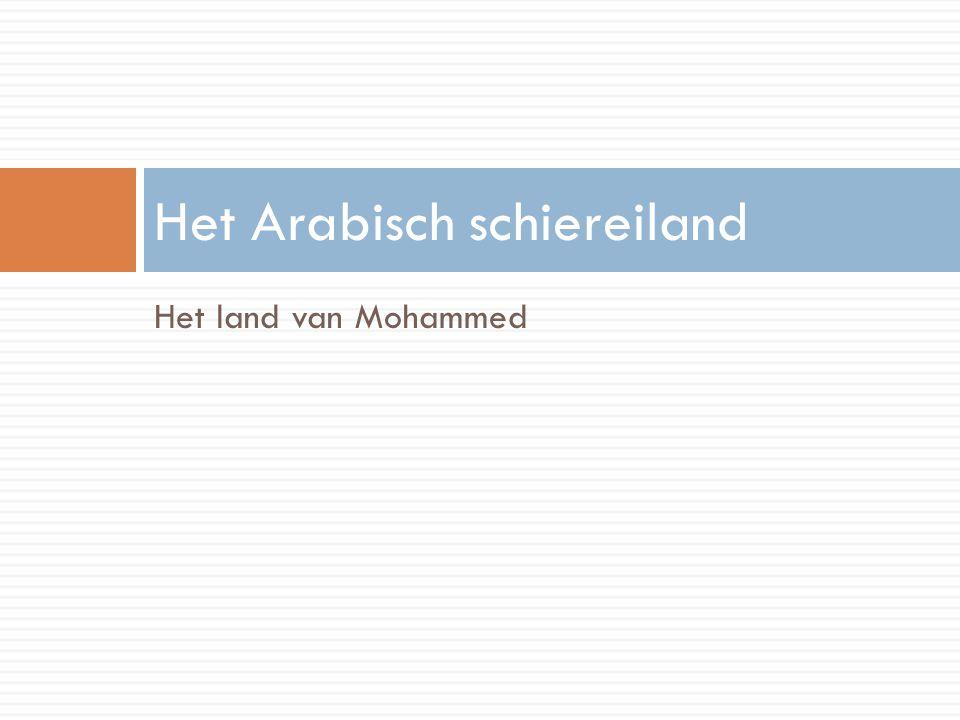 Het land van Mohammed Het Arabisch schiereiland