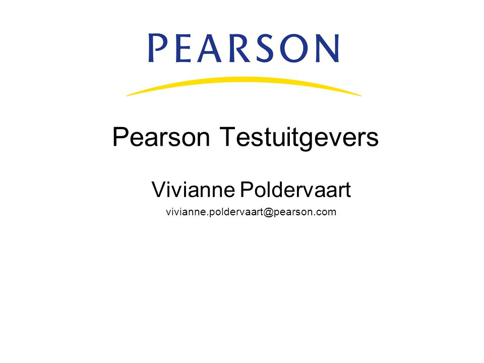 Pearson Testuitgevers Vivianne Poldervaart vivianne.poldervaart@pearson.com