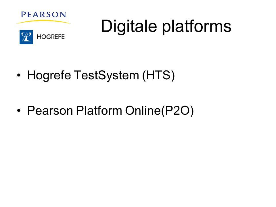 Digitale platforms Hogrefe TestSystem (HTS) Pearson Platform Online(P2O)