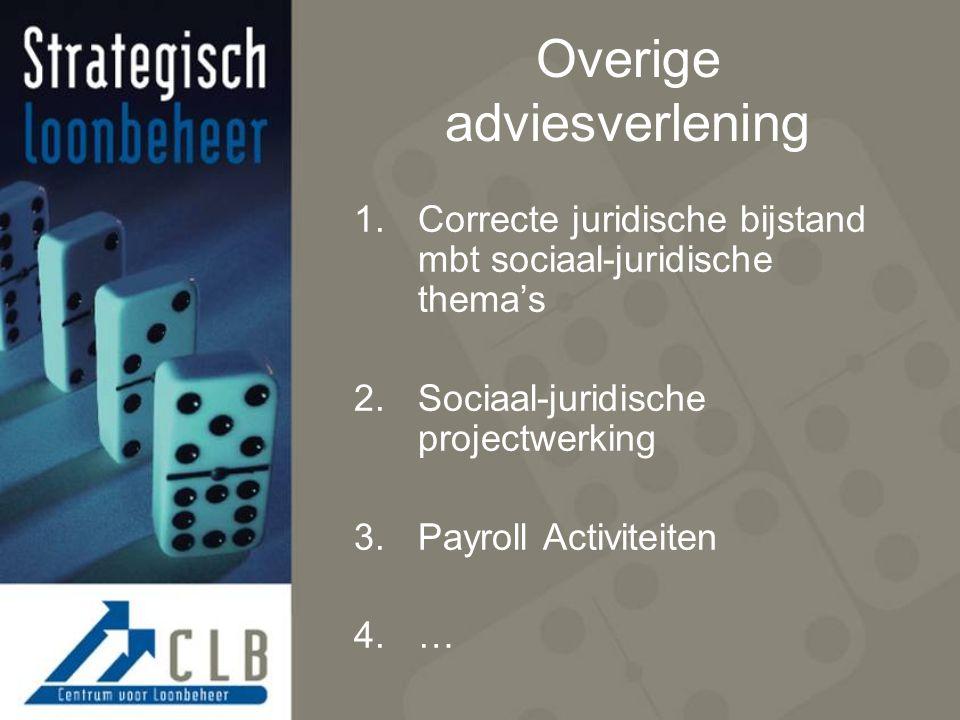 Overige adviesverlening 1.Correcte juridische bijstand mbt sociaal-juridische thema's 2.Sociaal-juridische projectwerking 3.Payroll Activiteiten 4.…