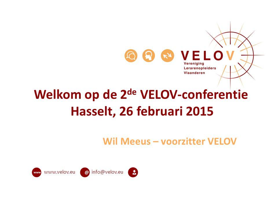 info@velov.euwww.velov.eu Welkom op de 2 de VELOV-conferentie Hasselt, 26 februari 2015 Wil Meeus – voorzitter VELOV