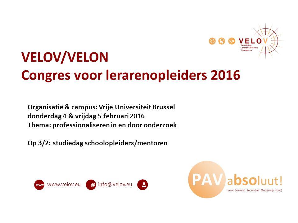 info@velov.euwww.velov.eu VELOV/VELON Congres voor lerarenopleiders 2016 Organisatie & campus: Vrije Universiteit Brussel donderdag 4 & vrijdag 5 febr