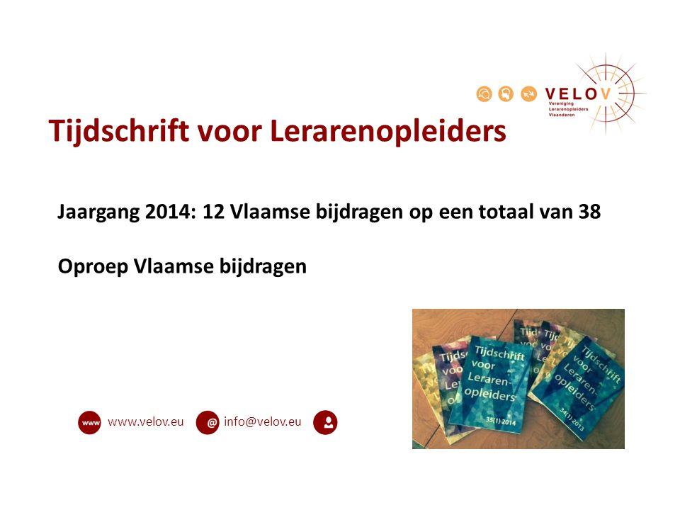 info@velov.euwww.velov.eu Tijdschrift voor Lerarenopleiders Jaargang 2014: 12 Vlaamse bijdragen op een totaal van 38 Oproep Vlaamse bijdragen