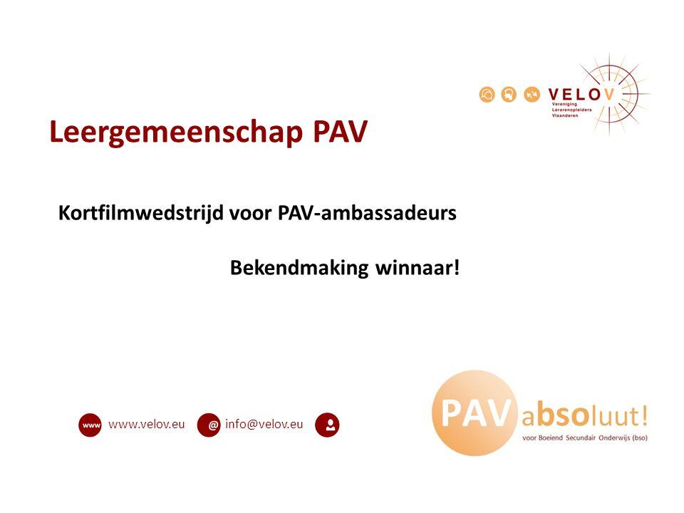 info@velov.euwww.velov.eu Leergemeenschap PAV Kortfilmwedstrijd voor PAV-ambassadeurs Bekendmaking winnaar!