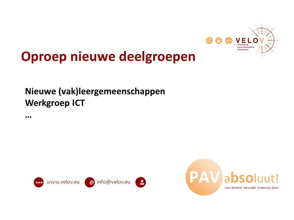 info@velov.euwww.velov.eu Oproep nieuwe deelgroepen Nieuwe (vak)leergemeenschappen Werkgroep ICT …