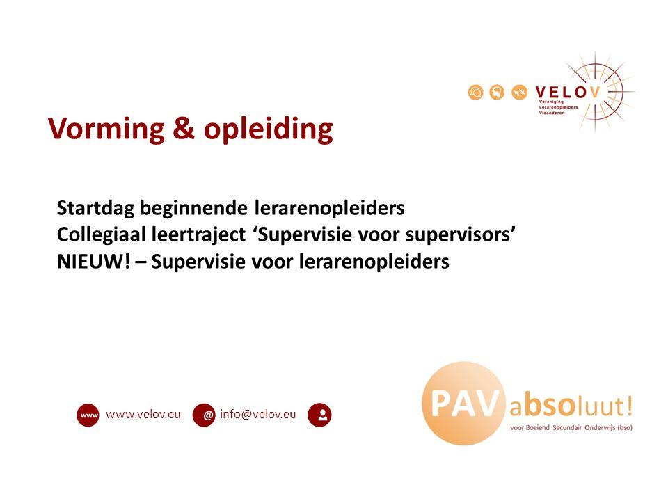 info@velov.euwww.velov.eu Vorming & opleiding Startdag beginnende lerarenopleiders Collegiaal leertraject 'Supervisie voor supervisors' NIEUW! – Super