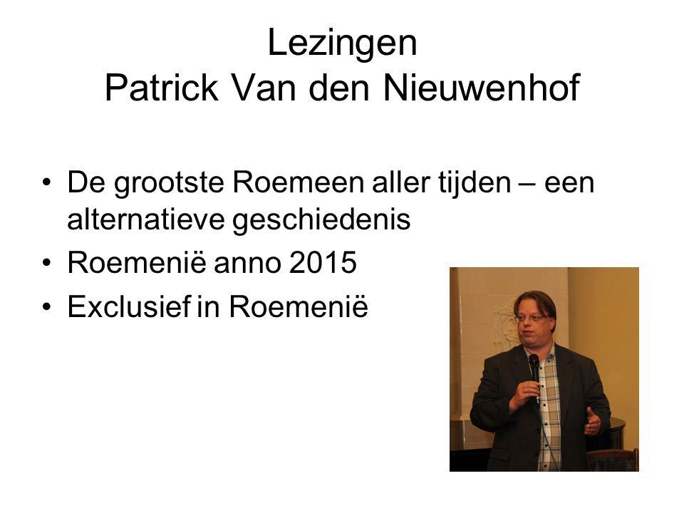 Lezingen Patrick Van den Nieuwenhof De grootste Roemeen aller tijden – een alternatieve geschiedenis Roemenië anno 2015 Exclusief in Roemenië