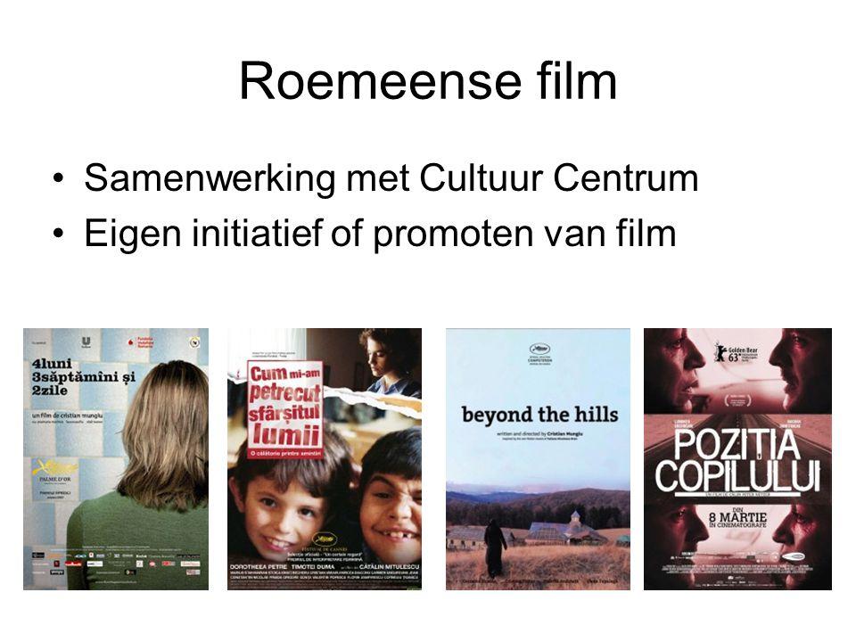 Roemeense film Samenwerking met Cultuur Centrum Eigen initiatief of promoten van film