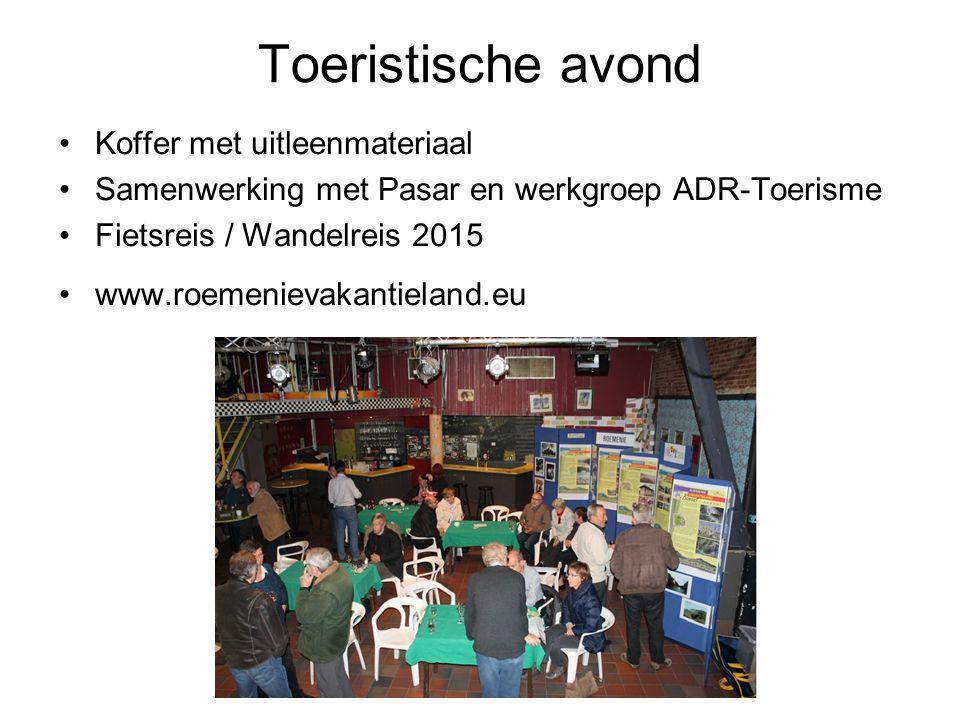 Toeristische avond Koffer met uitleenmateriaal Samenwerking met Pasar en werkgroep ADR-Toerisme Fietsreis / Wandelreis 2015 www.roemenievakantieland.eu