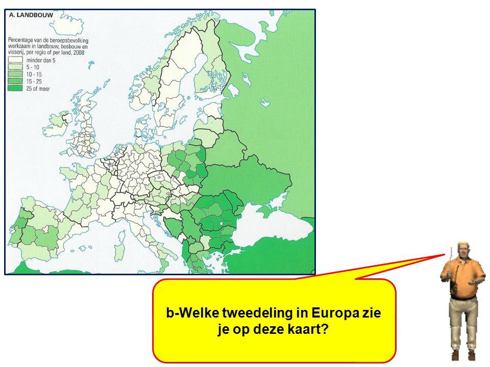 b-Welke tweedeling in Europa zie je op deze kaart?