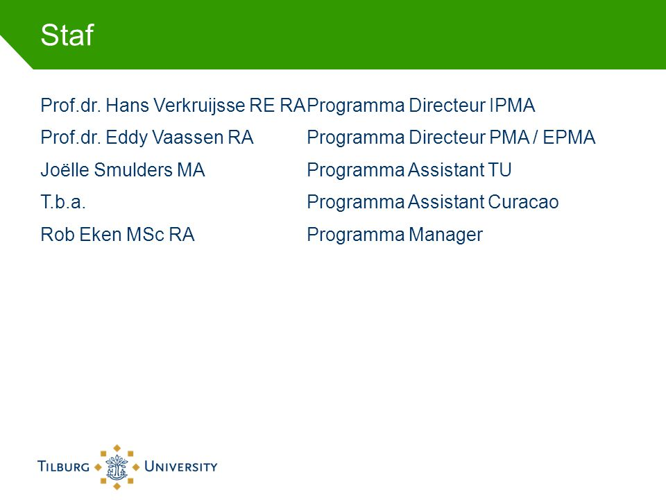 Staf Prof.dr.Hans Verkruijsse RE RAProgramma Directeur IPMA Prof.dr.