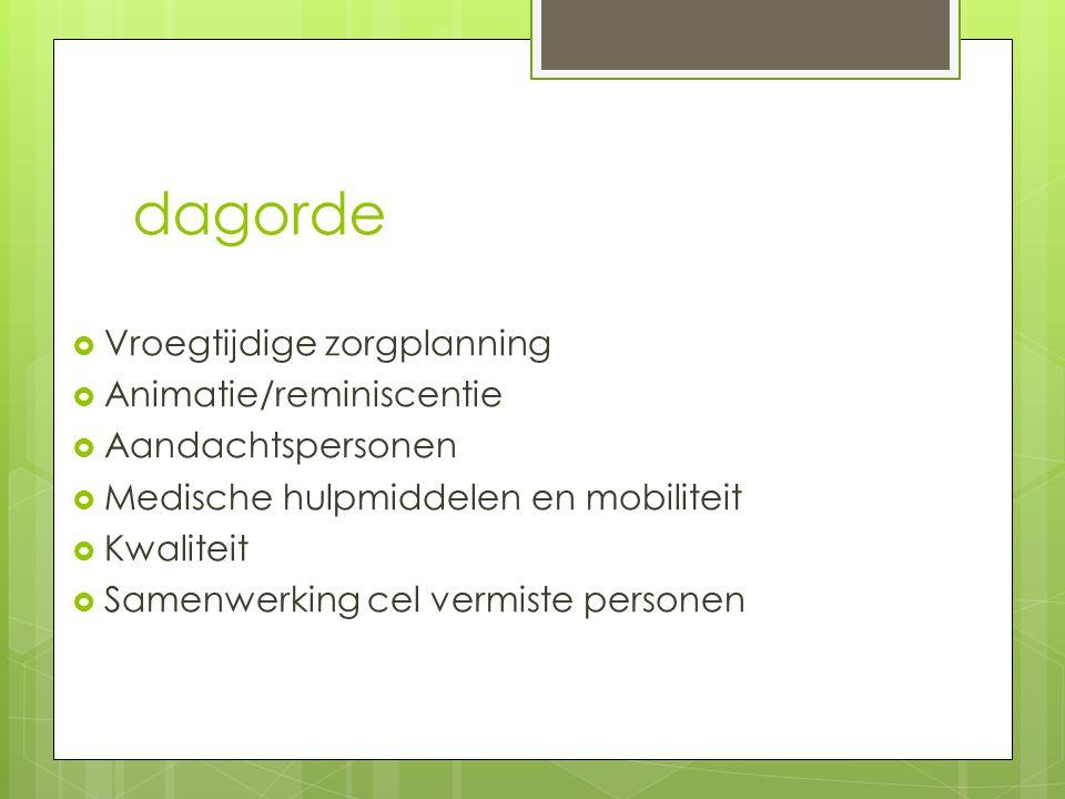 KWALITEIT  Dagdagelijkse personeelsinzet  Kwaliteit verbeterende projecten  Verplichting van het Agentschap Zorg en Welzijn.
