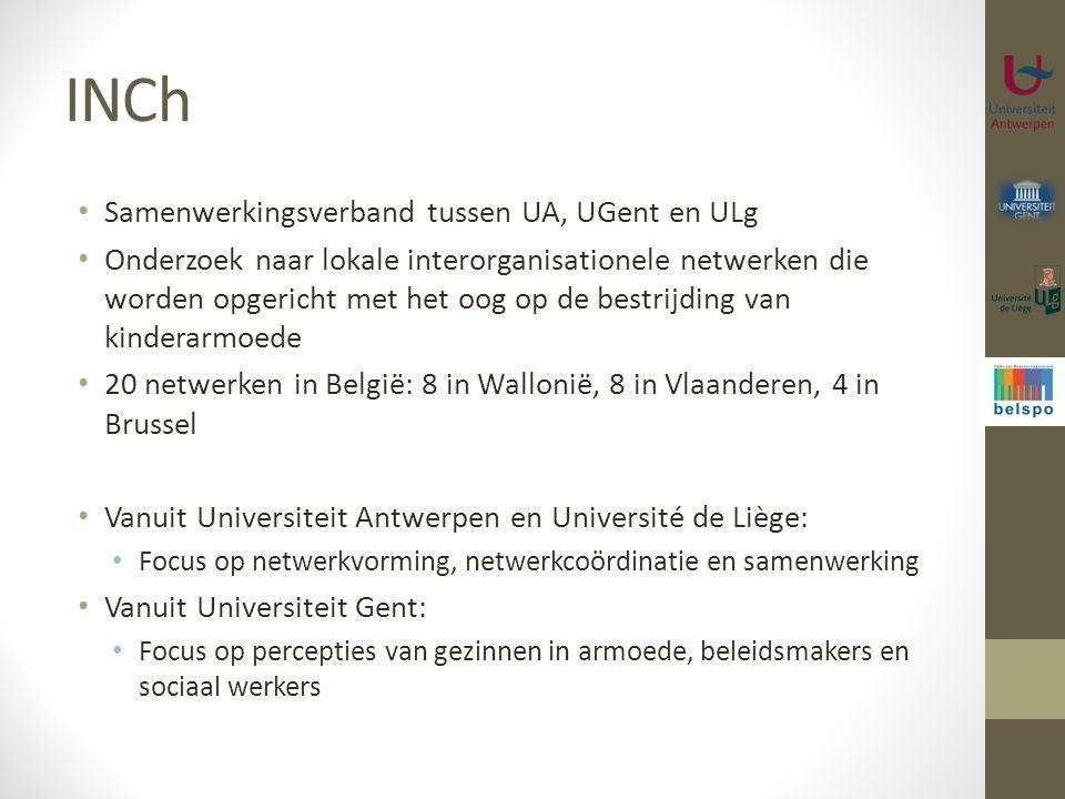 INCh Samenwerkingsverband tussen UA, UGent en ULg Onderzoek naar lokale interorganisationele netwerken die worden opgericht met het oog op de bestrijd