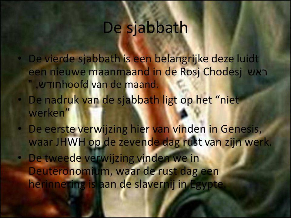 De sjabbath De vierde sjabbath is een belangrijke deze luidt een nieuwe maanmaand in de Rosj Chodesj ראש חודש,