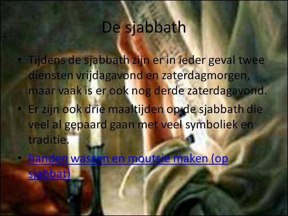 De sjabbath Tijdens de sjabbath zijn er in ieder geval twee diensten vrijdagavond en zaterdagmorgen, maar vaak is er ook nog derde zaterdagavond.