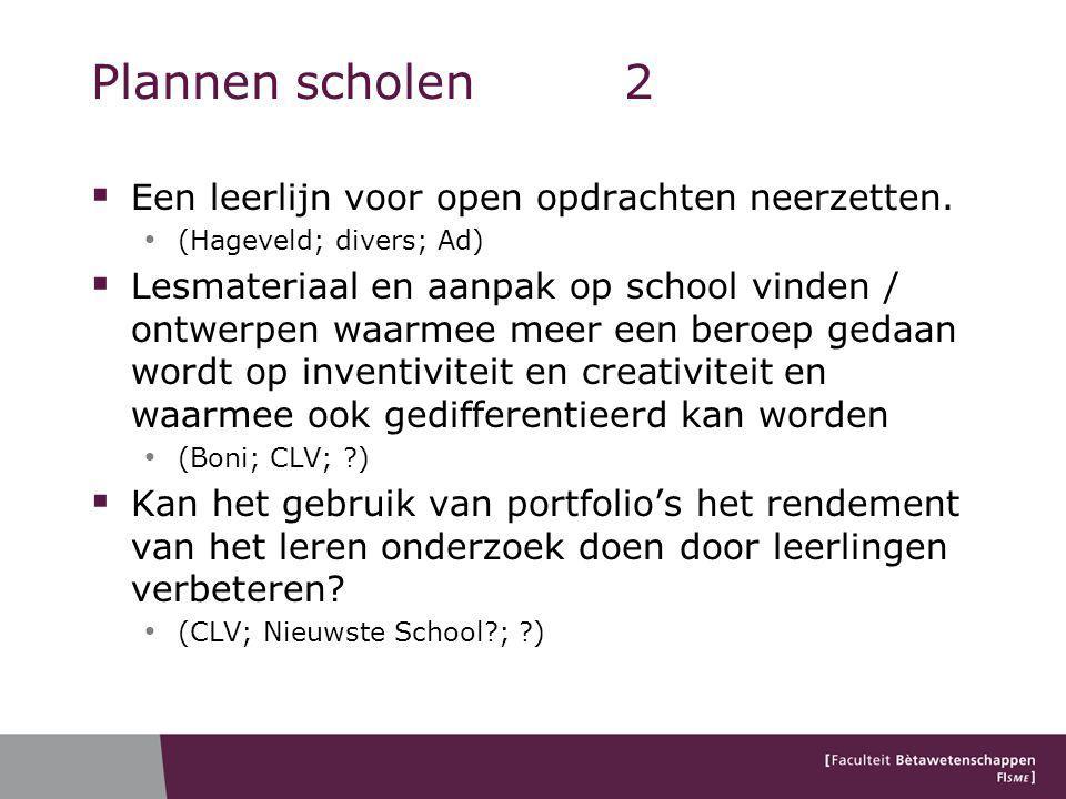 Plannen scholen2  Een leerlijn voor open opdrachten neerzetten.