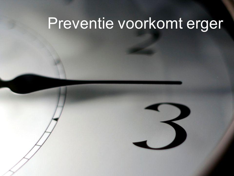 Preventie voorkomt erger