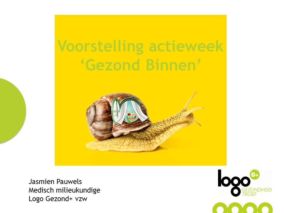 Jasmien Pauwels Medisch milieukundige Logo Gezond+ vzw Voorstelling actieweek 'Gezond Binnen'