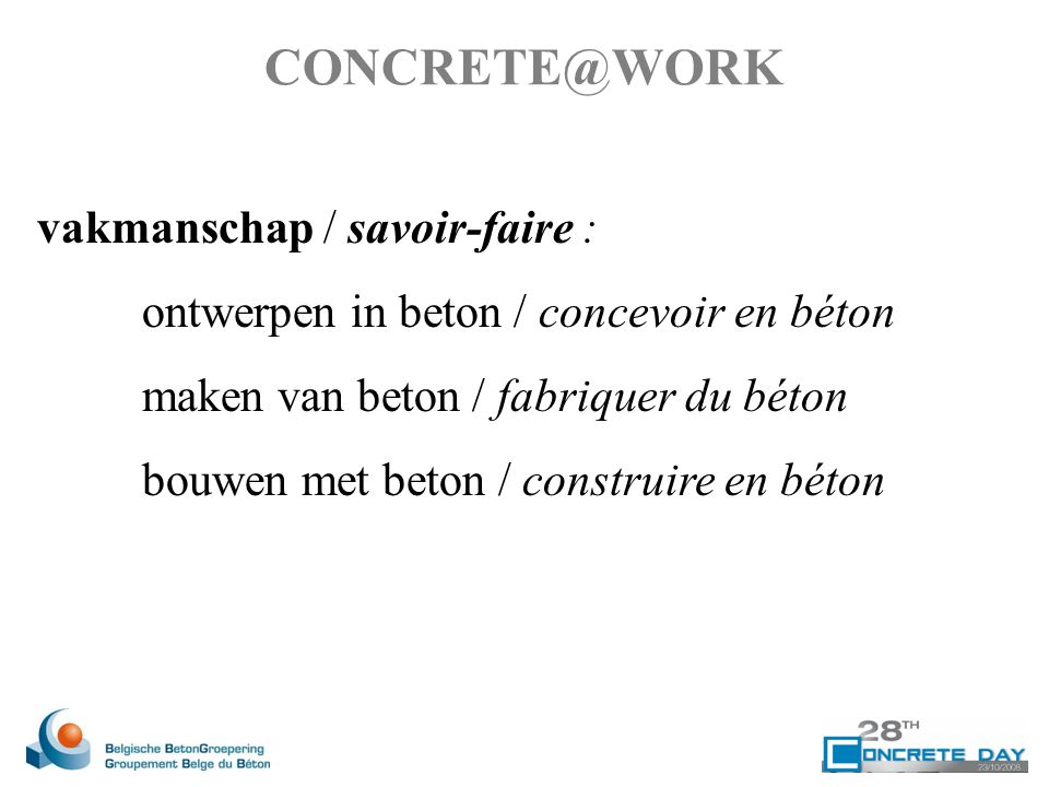 vakmanschap / savoir-faire : ontwerpen in beton / concevoir en béton maken van beton / fabriquer du béton bouwen met beton / construire en béton