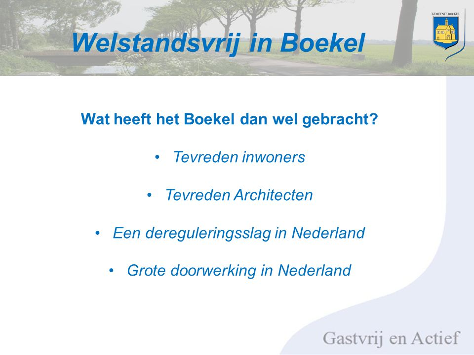 Welstandsvrij in Boekel Wat heeft het Boekel dan wel gebracht.