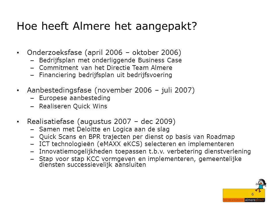 6 Hoe heeft Almere het aangepakt? Onderzoeksfase (april 2006 – oktober 2006) – Bedrijfsplan met onderliggende Business Case – Commitment van het Direc