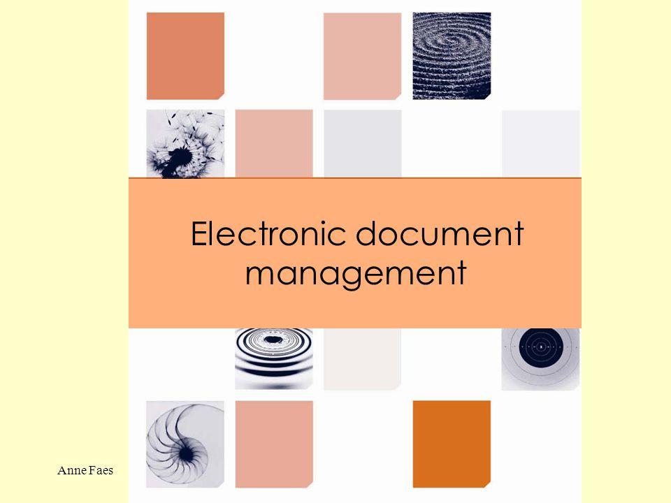 Anne Faes18 november 2003 Inhoud presentatie Wat is electronic document management.