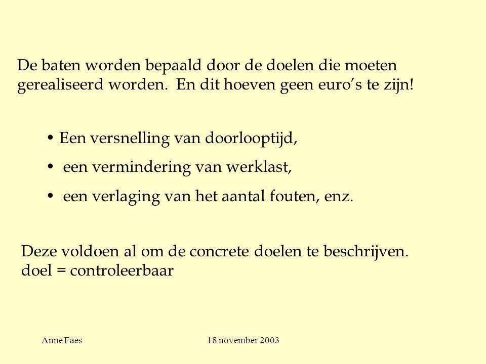 Anne Faes18 november 2003 Deze voldoen al om de concrete doelen te beschrijven.