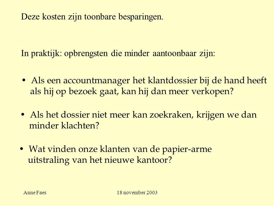 Anne Faes18 november 2003 Deze kosten zijn toonbare besparingen.