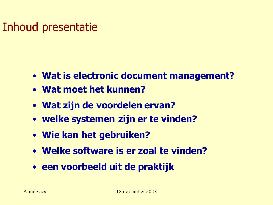 Anne Faes18 november 2003 Wat is document management.