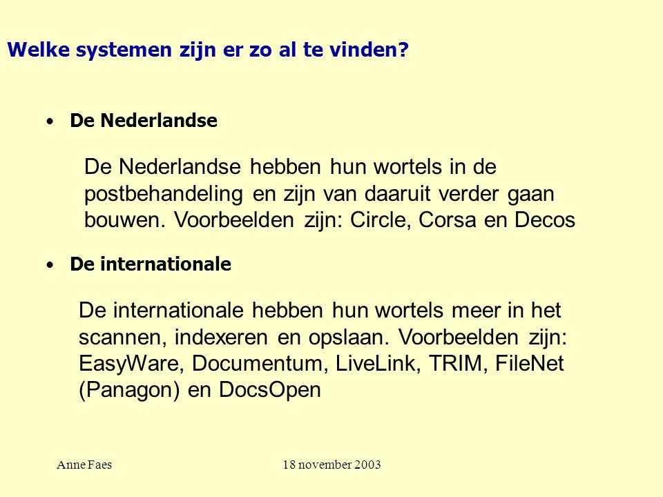 Anne Faes18 november 2003 Welke systemen zijn er zo al te vinden.