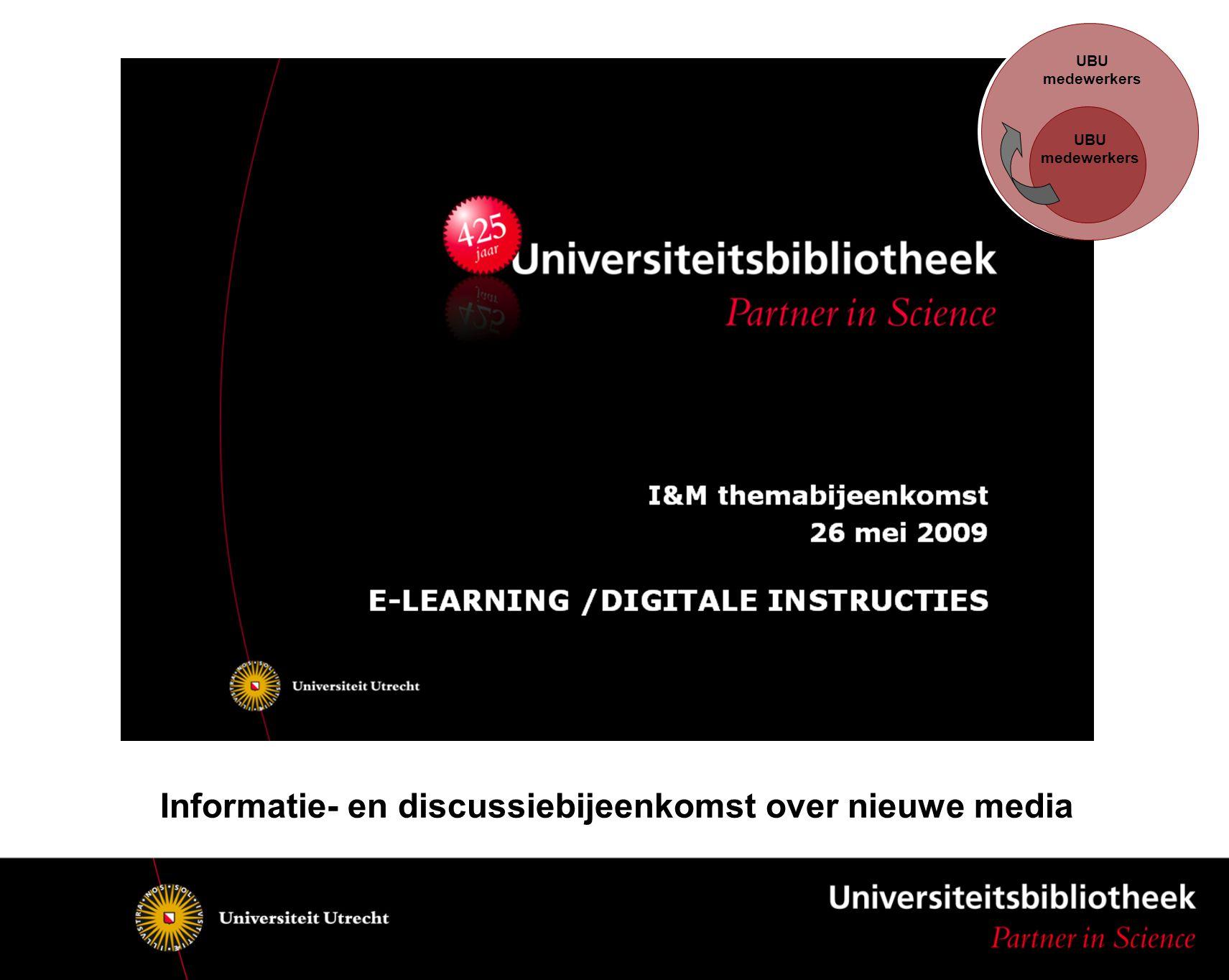 UBU medewerkers UBU medewerkers Informatie- en discussiebijeenkomst over nieuwe media