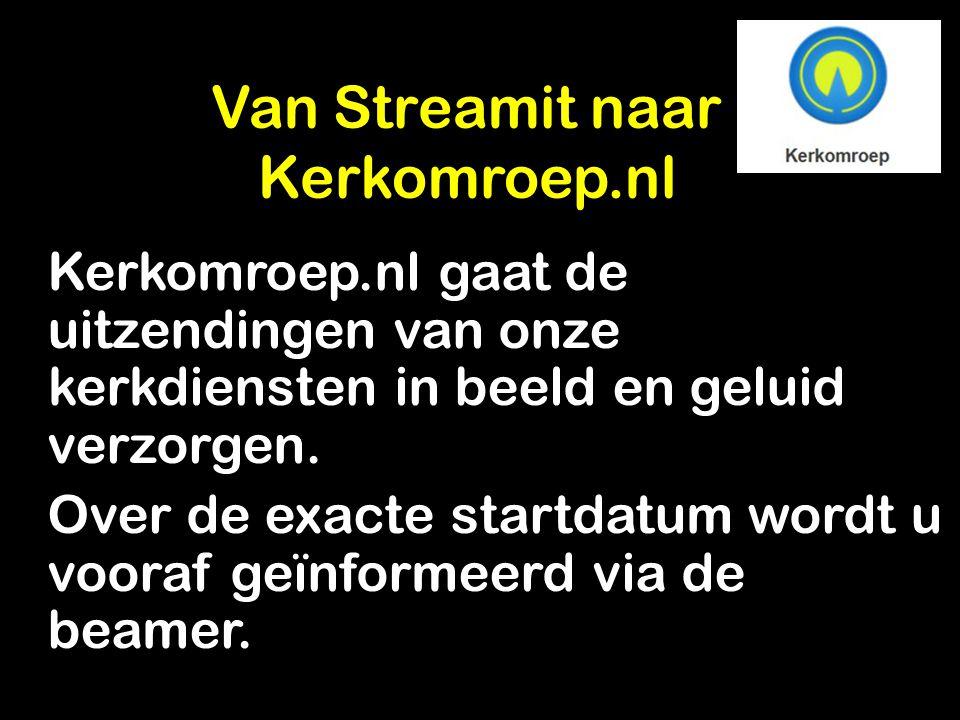 Kerkomroep.nl gaat de uitzendingen van onze kerkdiensten in beeld en geluid verzorgen. Over de exacte startdatum wordt u vooraf geïnformeerd via de be