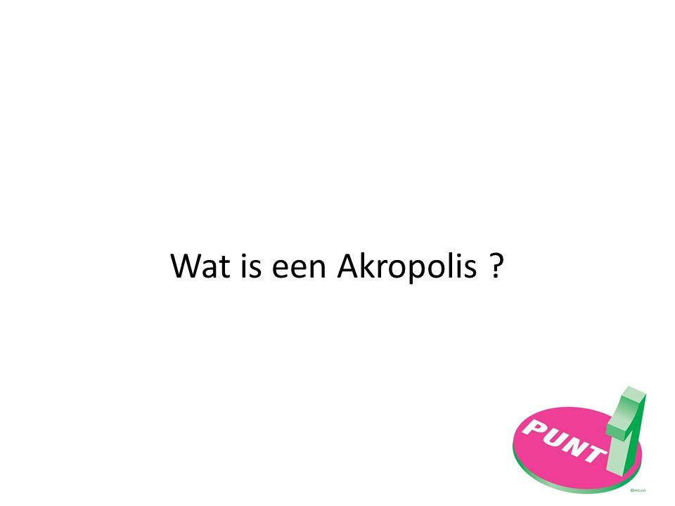 Wat is een Akropolis ?
