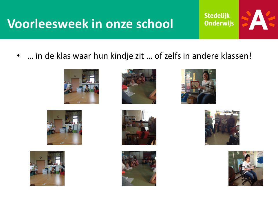… in de klas waar hun kindje zit … of zelfs in andere klassen! Voorleesweek in onze school