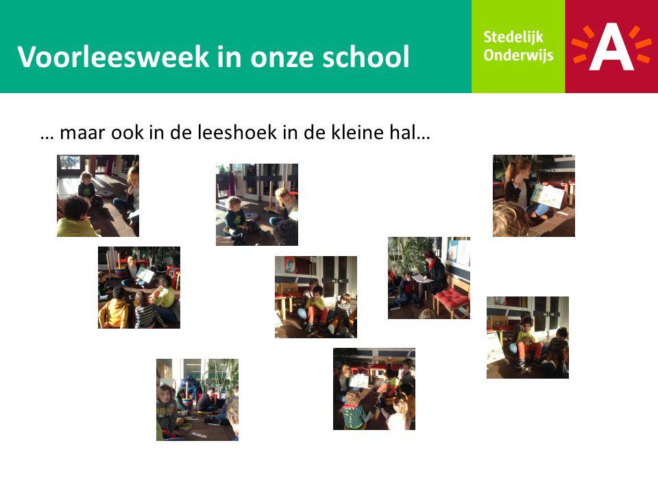 … maar ook in de leeshoek in de kleine hal… Voorleesweek in onze school