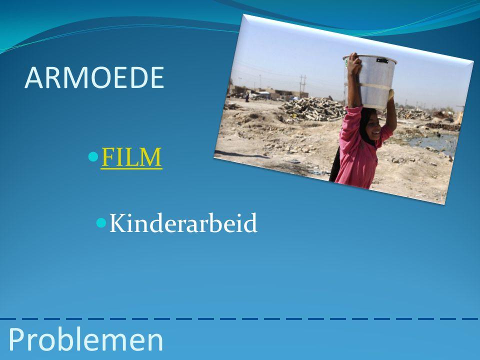 ARMOEDE FILM Kinderarbeid Problemen