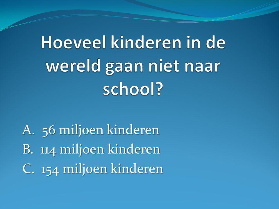 A. 56 miljoen kinderen B. 114 miljoen kinderen C. 154 miljoen kinderen