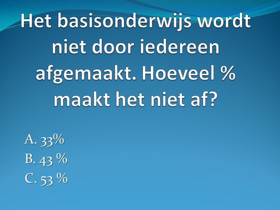 A. 33% B. 43 % C. 53 %