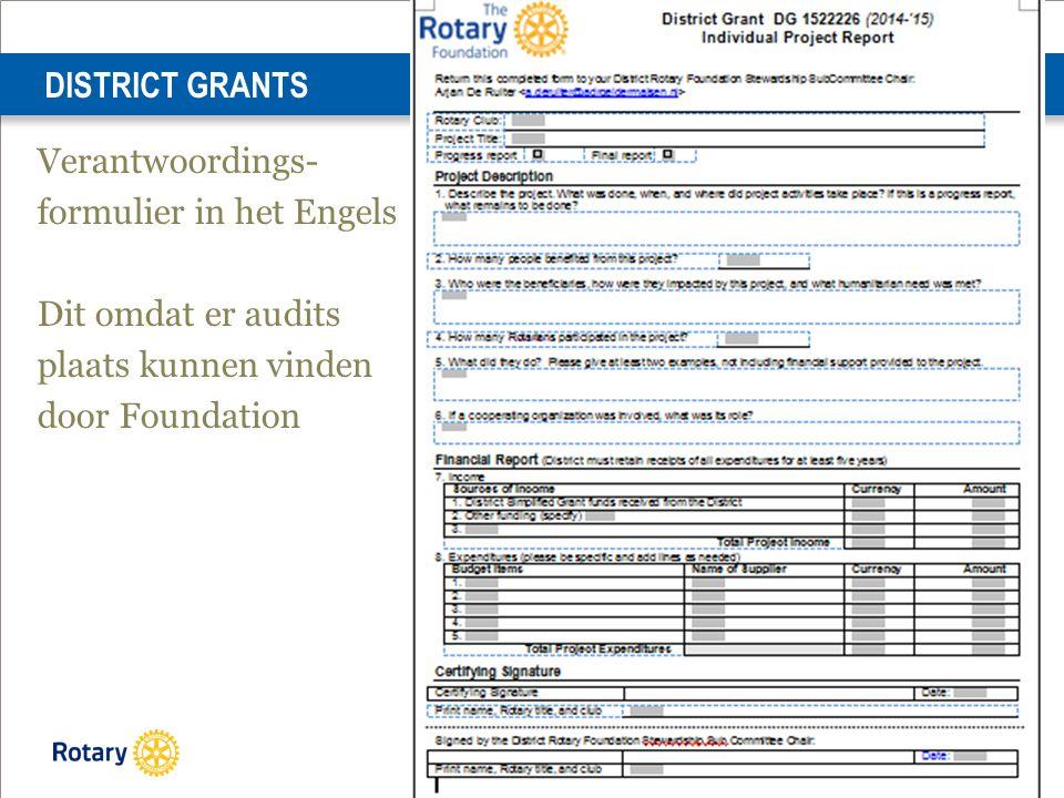 TRF Seminar 14 maart 2015 11 Verantwoordings- formulier in het Engels Dit omdat er audits plaats kunnen vinden door Foundation DISTRICT GRANTS